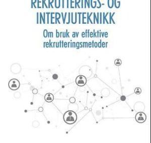 Ole I Iversen: «Rekrutterings- og intervjuteknikk»